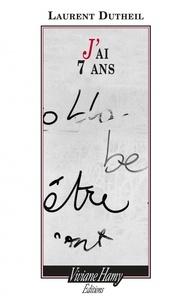 Laurent Dutheil - J'ai 7 ans.