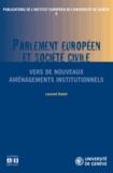 Laurent Dutoit - Parlement européen et société civile - Vers de nouveaux aménagements institutionnels.