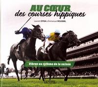 Laurent Dyga et Emmanuel Roussel - Au coeur des courses hippiques.