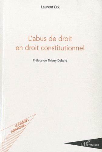 Laurent Eck - L'abus de droit en droit constitutionnel.