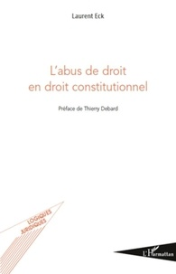 Laurent Eck - L'abus de droit en droit constitutionnel.