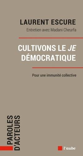 Cultivons le Je démocratique. Pour une immunité collective