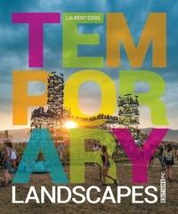 Laurent Essig - Temporary Landscapes - 40 espaces de vie.