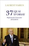 Laurent Fabius - 37, quai d'Orsay - Diplomatie française 2012-2016.