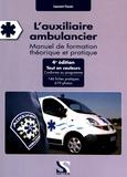 Laurent Facon - L'auxiliaire ambulancier - Manuel de formation théorique et pratique.