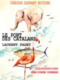 Laurent Faget et Jean-Pierre Ribereau - Le pont des catalans - Poésies illustrées.