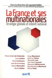 Laurent Faibis - La France et ses multinationales - Stratégie globale et intérêt national.