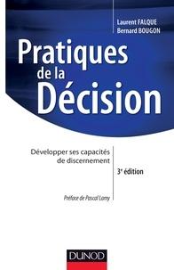 Laurent Falque et Bernard Bougon - Pratiques de la décision - 3e éd. - Développer ses capacités de discernement.
