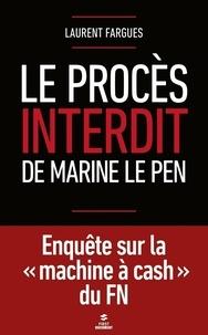 Laurent Fargues - Le procès interdit de Marine Le Pen.