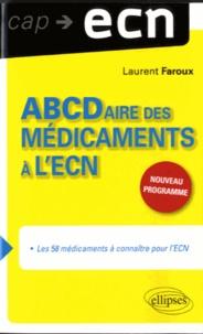 Laurent Faroux - ABCDaire des médicaments à l'ECN - Les 58 médicaments à connaître pour l'ECN.