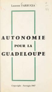 Laurent Farrugia - Autonomie pour la Guadeloupe.