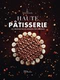 Laurent Fau - Haute pâtisserie - 100 créations par les meilleurs chefs pâtissiers.
