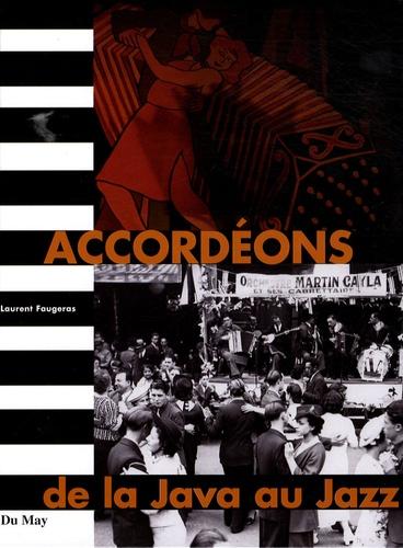 Laurent Faugeras - Accordéons - De la Java au Jazz.
