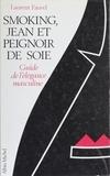 Laurent Fauvel - Smoking, jean et peignoir de soie - Guide de l'élégance masculine.