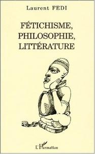 Laurent Fedi - Fétichisme, philosophie, littérature.