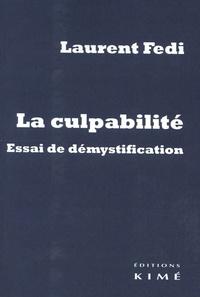 Laurent Fedi - La culpabilité - Essai de démystification.