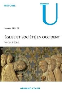 Laurent Feller - Église et société en Occident - VIIe-XIe siècle.