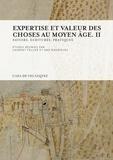 Laurent Feller et Ana Rodriguez - Expertise et valeur des choses au Moyen Age - Volume 2, Savoirs, écritures, pratiques.
