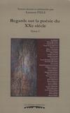 Laurent Fels - Regards sur la poésie du XXe siècle - Tome 1.