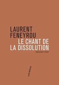 Laurent Feneyrou - Le chant de la dissolution - Tragédies lyriques (1945-1985).