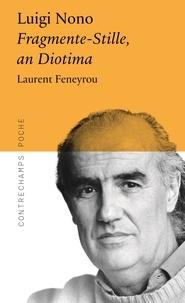 Laurent Feneyrou - Luigi Nono - Fragmente-Stille, an Diotima.