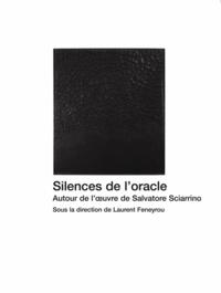 Laurent Feneyrou - Silences de l'oracle, autour de l'oeuvre de Salvatore Sciarrino.