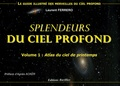 Laurent Ferrero - Splendeurs du ciel profond - Volume 1, Atlas du ciel de printemps.