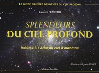 Laurent Ferrero - Splendeurs du ciel profond - Volume 3, Atlas du ciel d'automne.