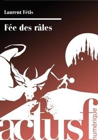 Laurent Fétis - Fée des râles.