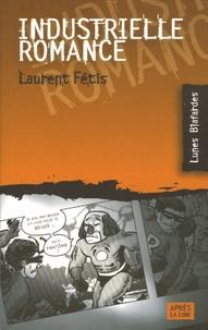 Laurent Fétis - Industrielle romance.