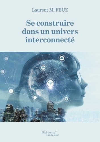 Laurent Feuz - Se construire dans un univers interconnecté.