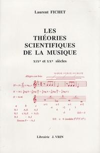 Laurent Fichet - Les théories scientifiques de la musique aux XIXe et XXe siècles.