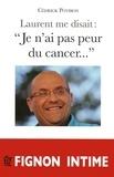 """Laurent Fignon et Cédrick Potiron - Laurent me disait : """"Je n'ai pas peur du cancer...""""."""