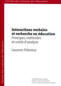 Laurent Filliettaz - Interactions verbales et recherche en éducation - Principes, méthodes et outils d'analyse.