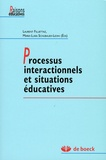 Laurent Filliettaz et Maria-Luisa Schubauer-Leoni - Processus interactionnels et situations éducatives.