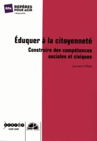 Laurent Fillion - Eduquer à la citoyenneté - Construire des compétences sociales et civiques.