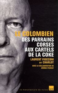 Laurent Fioconni et Jérôme Pierrat - Le Colombien.