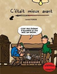 Laurent Fiorese - C'était mieux avant.