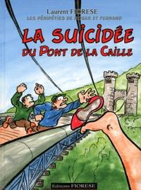 Laurent Fiorese - La suicidée du Pont de la Caille - Les péripéties de Roger et Ferdinand.