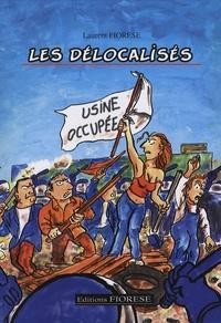 Laurent Fiorese - Les délocalisés.