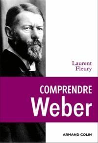 Laurent Fleury - Max Weber - La responsabilité devant l'histoire.