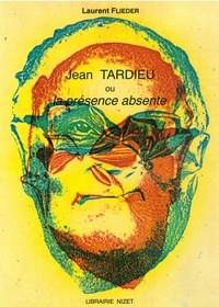 Laurent Flieder - Jean Tardieu ou La présence absente.