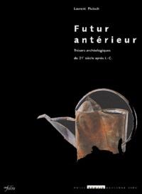 Laurent Flutsch - Futur intérieur. - Trésors archéologiques du 21ème siècle après J.-C..
