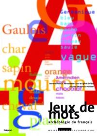 Laurent Flutsch et Bernadette Gross - Jeux de mots - Archéologie du français.