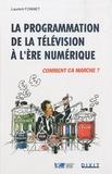 Laurent Fonnet - La programmation de la télévision à l'ère numérique - Comment ça marche ?.