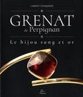 Laurent Fonquernie - Grenat de Perpignan - Le bijou sang et or.