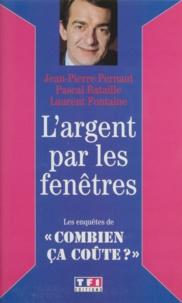 """Laurent Fontaine et Jean-Pierre Pernaut - L'argent par les fenêtres - Les enquêtes de """"Combien ça coûte ?""""."""