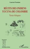 Laurent Fontaine - Récits des Indiens yucuna de Colombie - Textes bilingues.