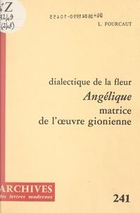 """Laurent Fourcaut et Michel Minard - Dialectique de la fleur, """"Angélique"""", matrice de l'œuvre gionienne."""