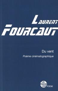 Laurent Fourcaut - Du vent - Poème cinématographique.